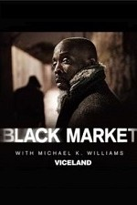 Black Market With Michael K. Williams: Season 1