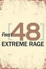 The First 48: Extreme Rage: Season 1