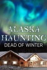 Alaska Haunting: Dead Of Winter: Season 1
