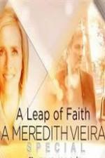 A Leap Of Faith: A Meredith Vieira Special