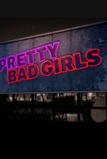 Pretty Bad Girls: Season 1