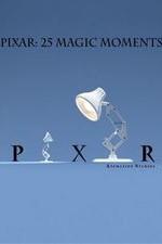 Pixar: 25 Magic Moments