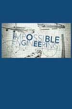 Impossible Engineering: Season 1