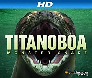 Titanoboa: Monster Snake
