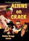 Aliens On Crack