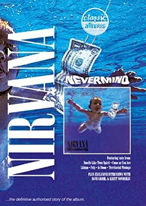 Classic Albums: Nirvana - Nevermind