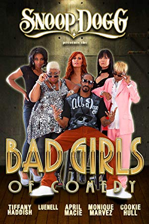 Snoop Dogg Presents: The Bad Girls Of Comedy