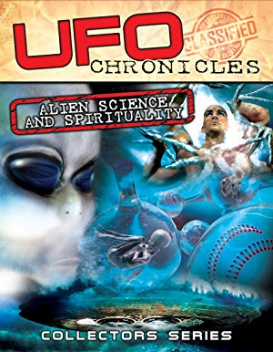 Ufo Chronicles: Alien Science And Spirituality