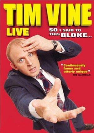 Tim Vine: So I Said To This Bloke...