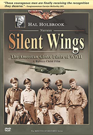 Silent Wings: The American Glider Pilots Of World War Ii
