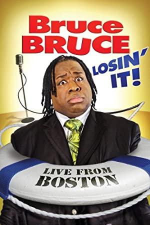 Bruce Bruce: Losin' It