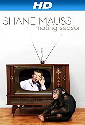 Shane Mauss: Mating Season