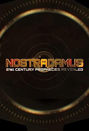 Nostradamus: 21st Century Prophecies Revealed