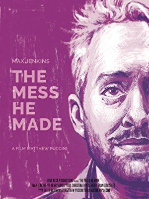 The Mess He Made