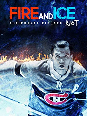 Fire And Ice: The Rocket Richard Riot