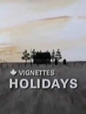 Canada Vignettes: Holidays