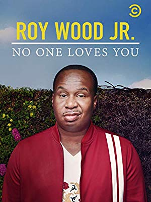 Roy Wood Jr.: No One Loves You