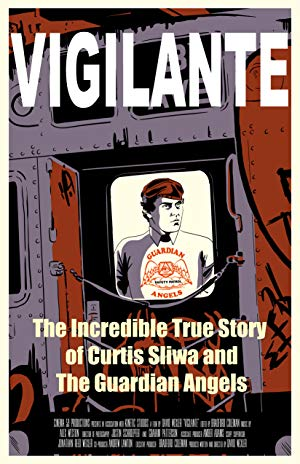 Vigilante: The Incredible True Story Of Curtis Sliwa And The Guardian Angels