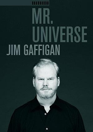 Jim Gaffigan: Mr. Universe