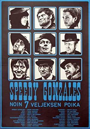 Speedy Gonzales - Noin 7 Veljeksen Poika