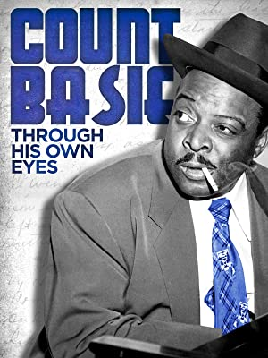 Count Basie: Through His Own Eyes