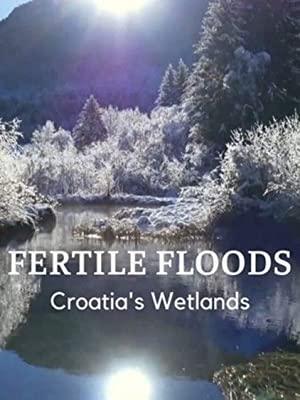 Fertile Floods: Croatia's Wetlands