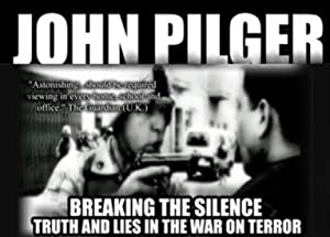 Breaking The Silence: Truth And Lies In The War On Terror