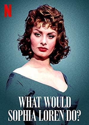 What Would Sophia Loren Do?