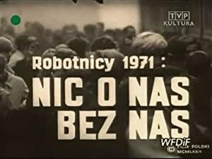 Robotnicy 1971 - Nic O Nas Bez Nas