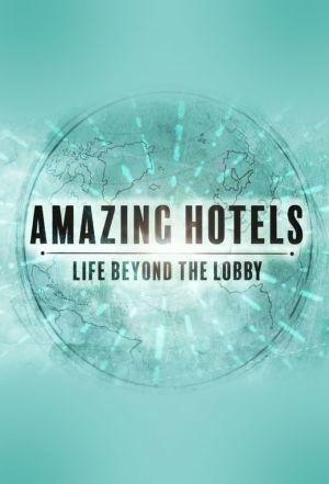 Amazing Hotels: Life Beyond The Lobby: Season 1