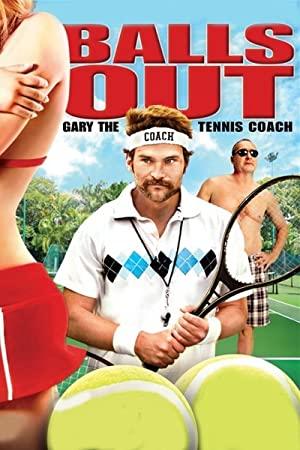 Balls Out: Gary The Tennis Coach