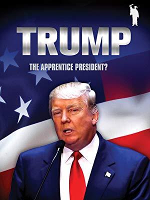 Donald Trump: The Apprentice President?