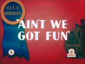 Ain't We Got Fun