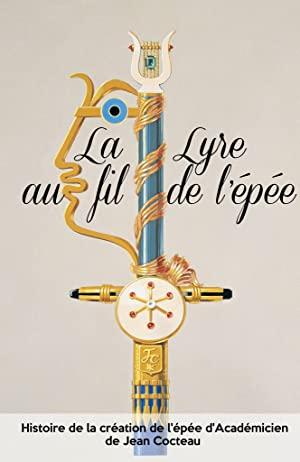Jean Cocteau: La Lyre Au Fil De L'épée