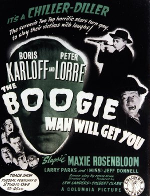 The Boogie Man Will Get You