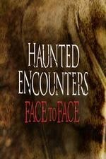 Haunted Encounters: Face To Face: Season 1