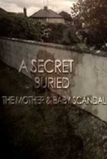 A Secret Buried The Mother And Baby Scandal