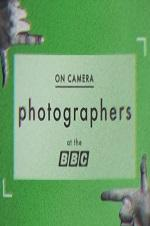 On Camera: Photographers At The Bbc