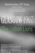 Glasgow 1967: The Lisbon Lions