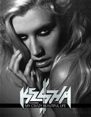 Ke$ha: My Crazy Beautiful Life: Season 1