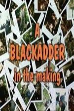 Baldrick's Video Diary - A Blackadder In The Making