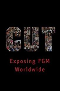 Cut: Exposing Fgm Worldwide