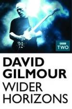 David Gilmour: Wider Horizons