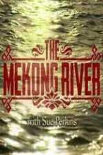 The Mekong River With Sue Perkins: Season 1