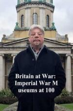 Britain At War: Imperial War Museums At 100