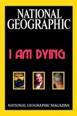 National Geographic I Am Dying