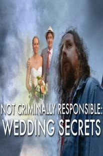 Not Criminally Responsible: Wedding Secrets