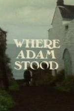 Where Adam Stood