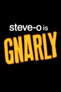 Steve-o: Gnarly