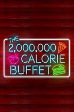 The 2,000,000 Calorie Buffet
